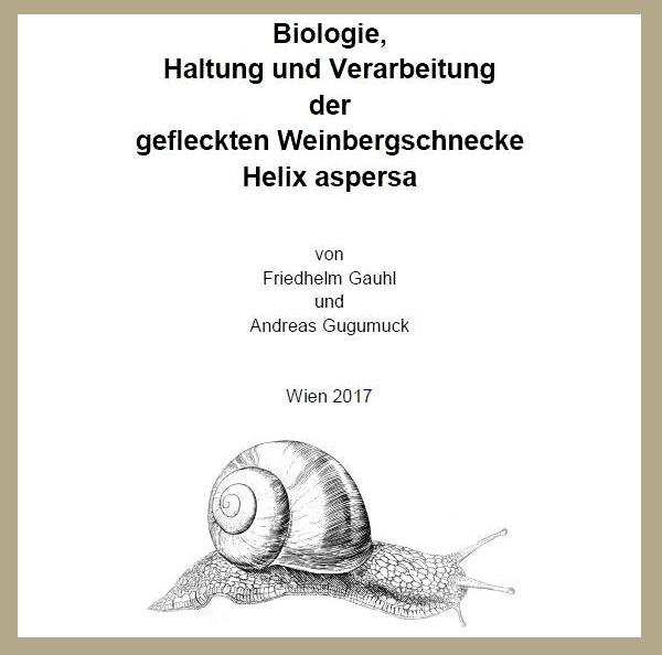 Weinbergschnecken-Zuchtbuch, mit RahmenJPEG, Schneckenzuchtbuch, Biologie, Gehegebaukasten, Schneckenproduktion, Haltung, Verarbeitung, Weinbergschnecke